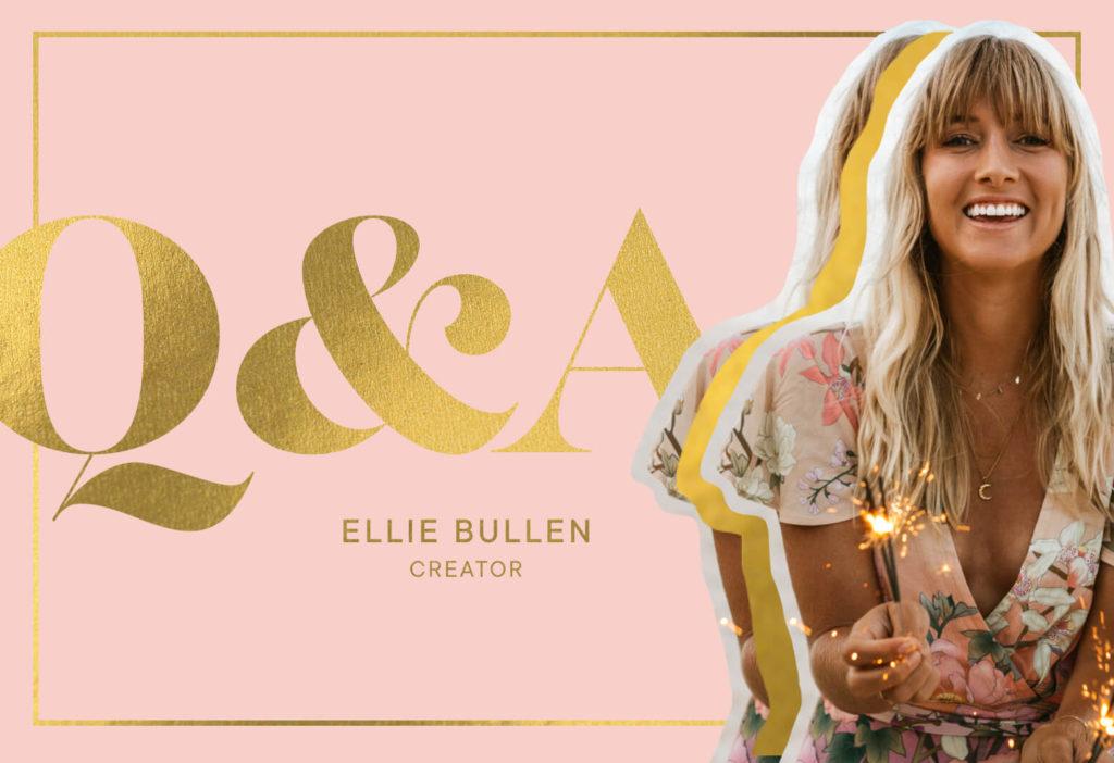 Ellie Bullen Q&A